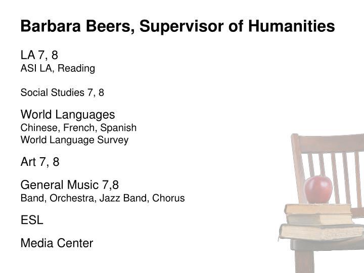 Barbara Beers, Supervisor of Humanities