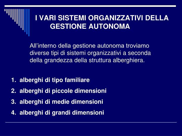 I VARI SISTEMI ORGANIZZATIVI DELLA GESTIONE AUTONOMA