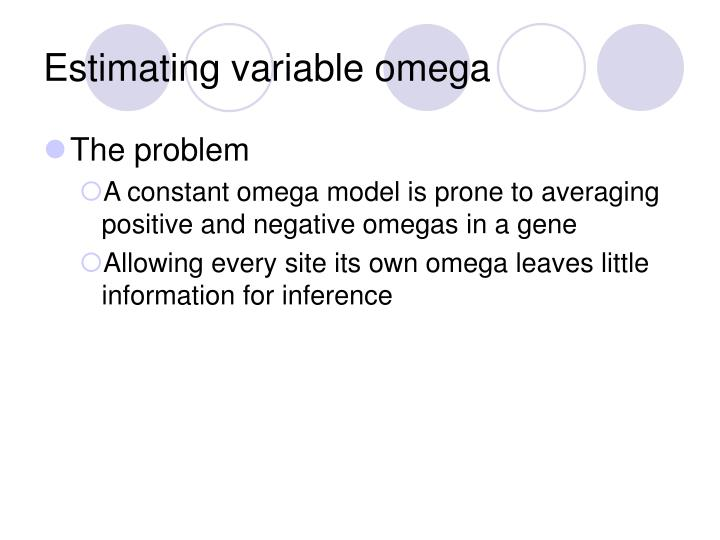 Estimating variable omega