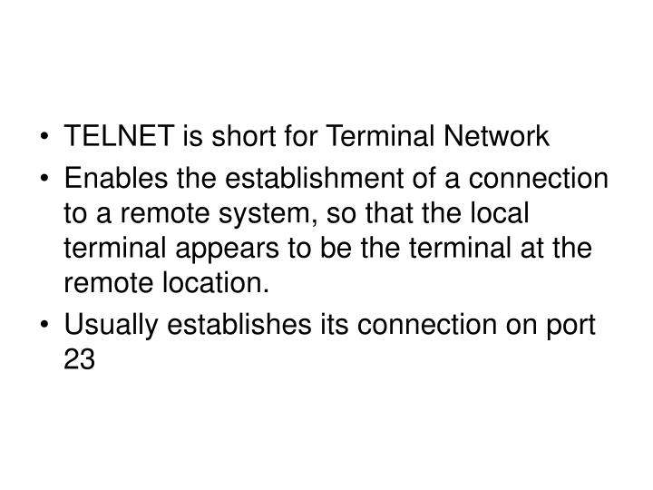 TELNET is short for Terminal Network