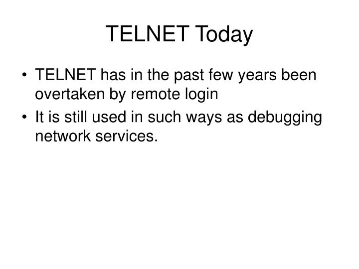 TELNET Today