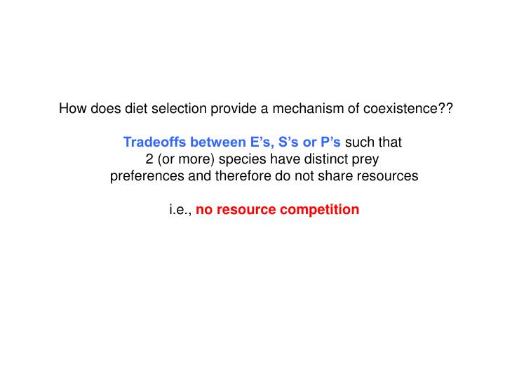 How does diet selection provide a mechanism of coexistence??