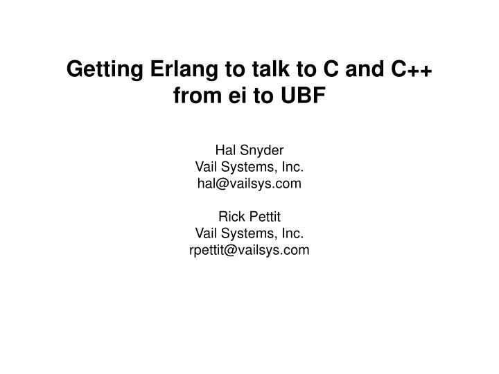 Getting Erlang to talk to C and C++