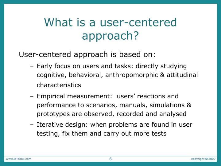 What is a user-centered approach?