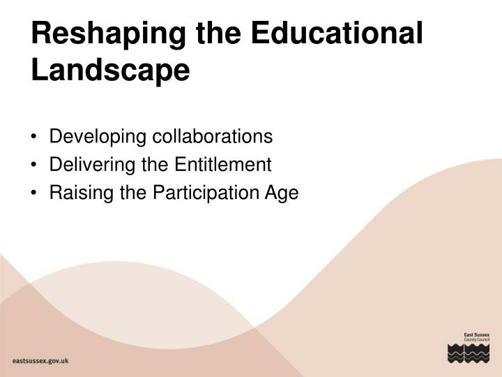 Reshaping the Educational Landscape