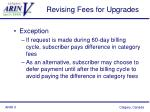 revising fees for upgrades1