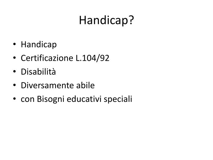 Handicap?