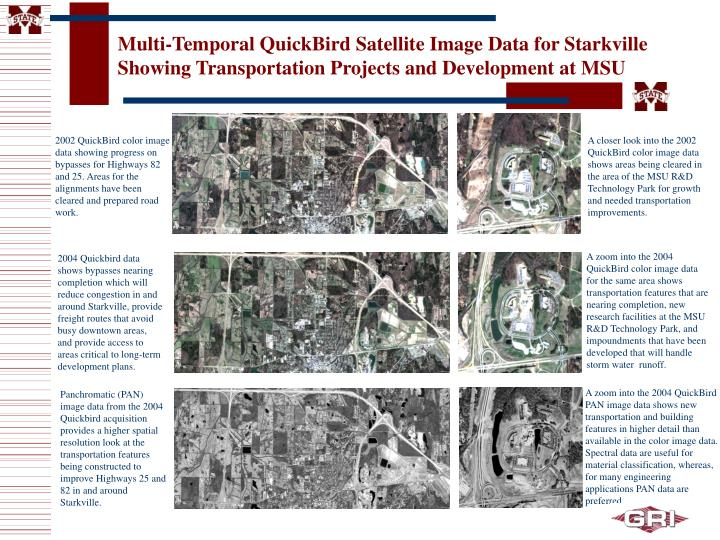 Multi-Temporal QuickBird Satellite Image Data for Starkville Showing Transportation Projects and Development at MSU