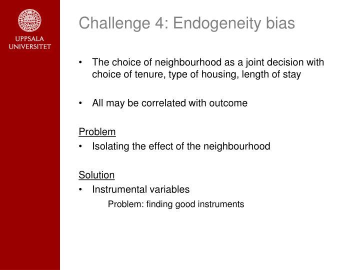 Challenge 4: Endogeneity bias