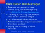 multi station disadvantages