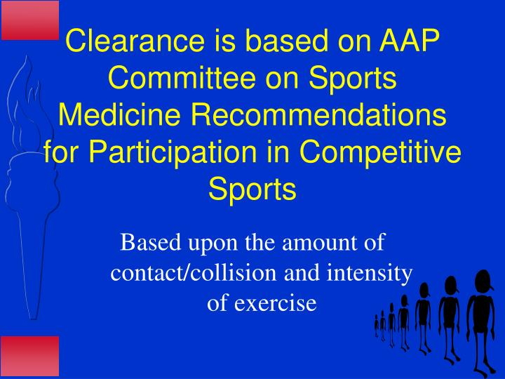 Clearance is based on AAP Committee on Sports Medicine Recommendations for Participation in Competitive Sports