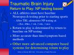 traumatic brain injury return to play np testing based