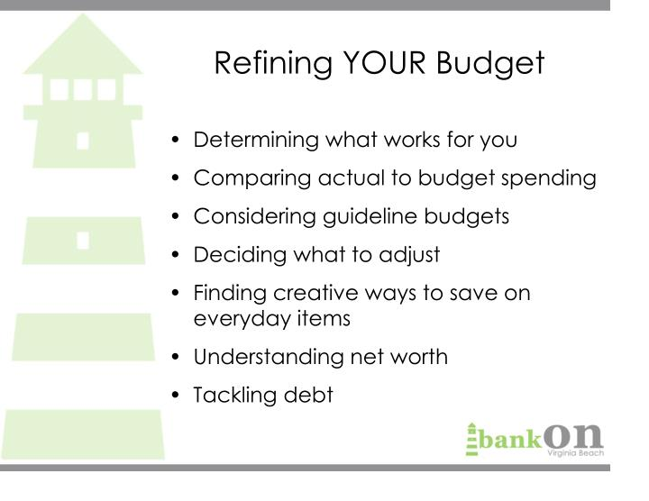 Refining YOUR Budget