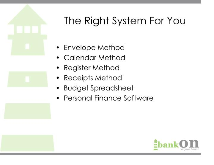 The Right System For You