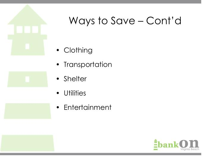 Ways to Save – Cont'd