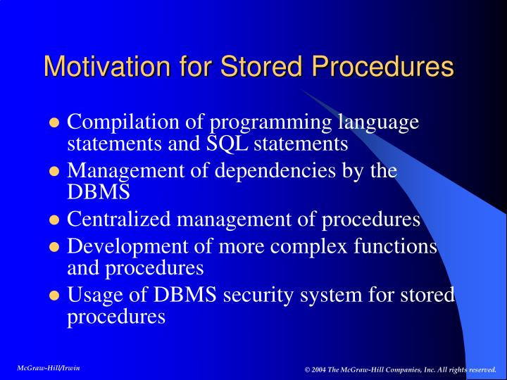 Motivation for Stored Procedures
