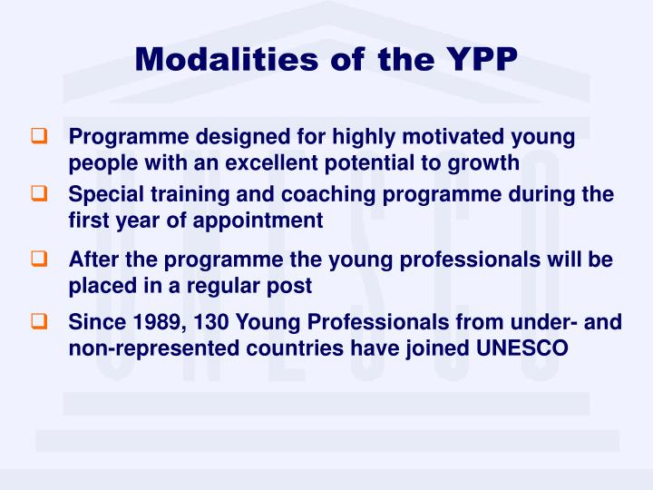 Modalities of the YPP