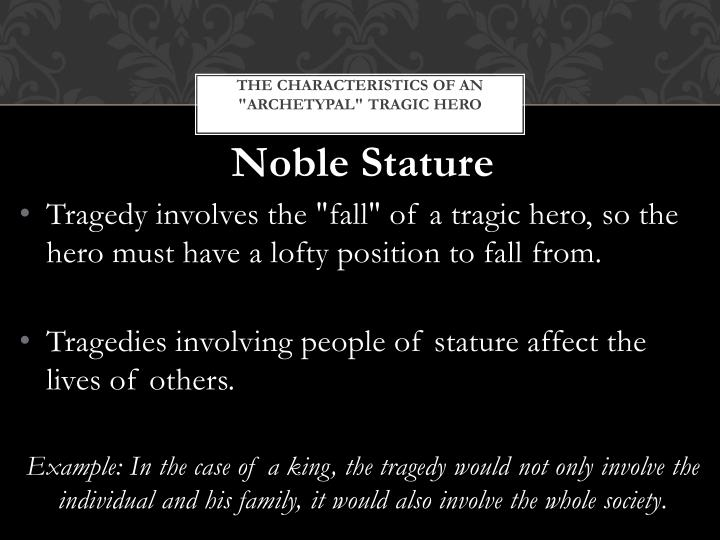 The characteristics of an archetypal tragic hero1