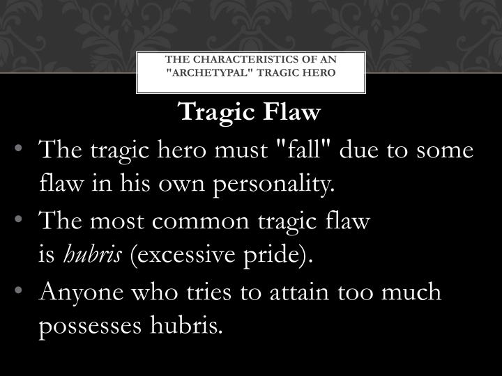 The characteristics of an archetypal tragic hero2