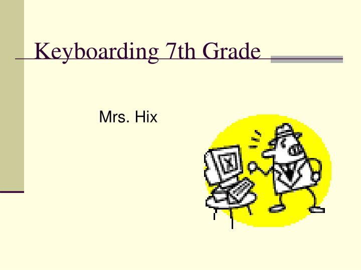 Keyboarding 7th Grade