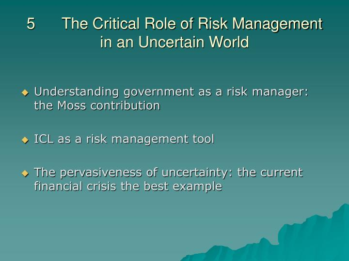 5	The Critical Role of Risk Management in an Uncertain World
