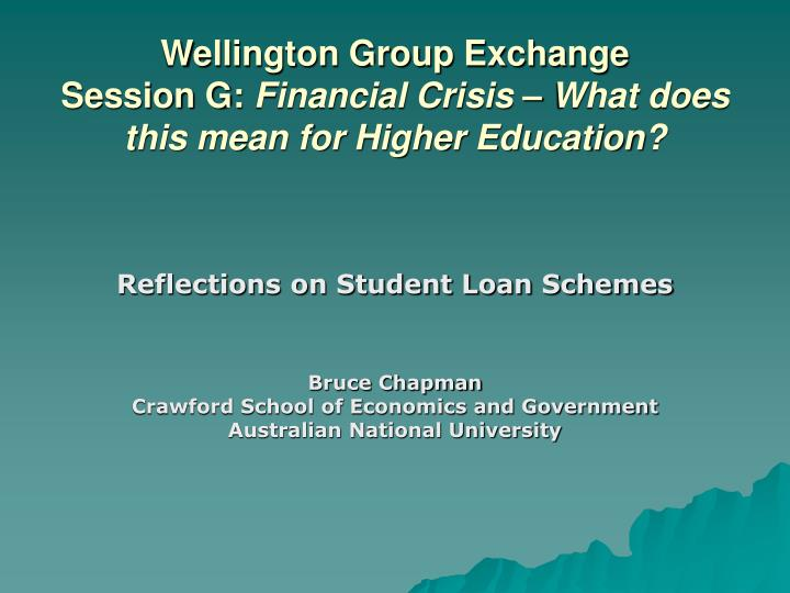 Wellington group exchange session g financial crisis what does this mean for higher education