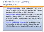 5 key features of learning organizations