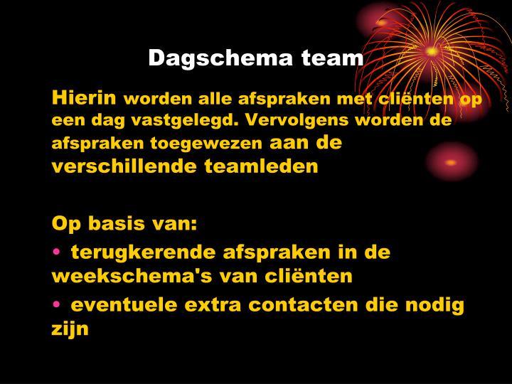 Dagschema team