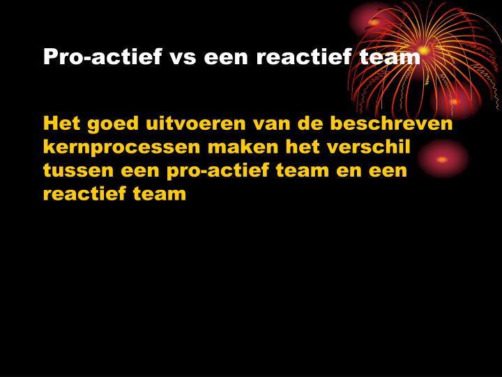 Pro-actief vs een reactief team