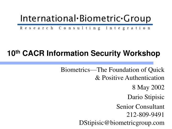 10 th cacr information security workshop