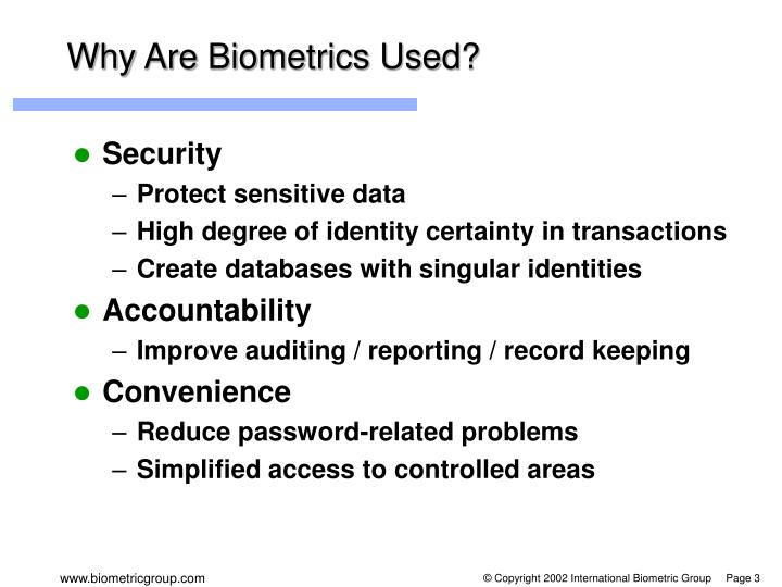 Why are biometrics used