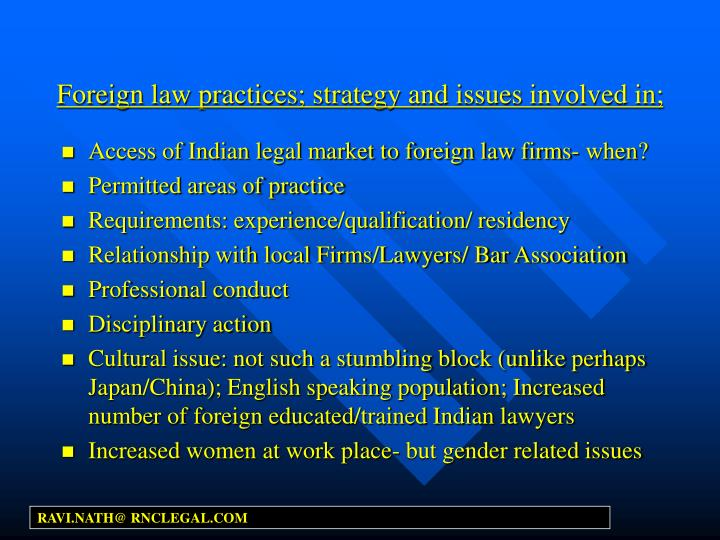 Foreign law practices; strategy and issues involved in;