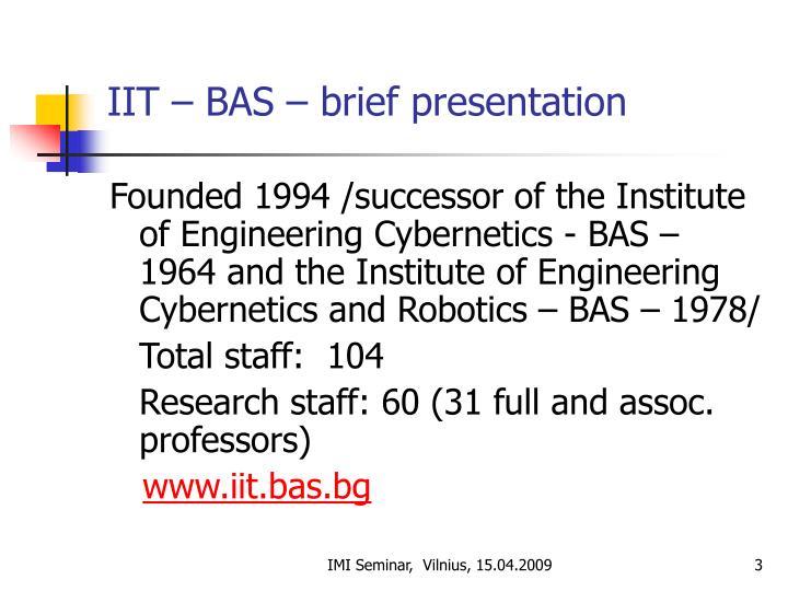 IIT – BAS – brief presentation