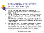 international rtd projects in the last years 2