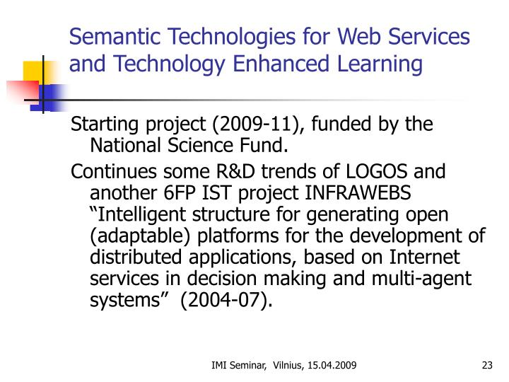 Semantic Technologies for Web Services and Technology Enhanced Learning