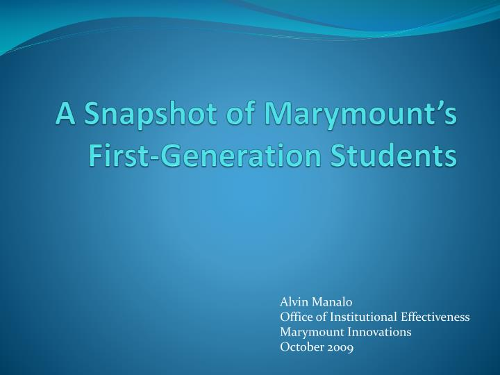 A Snapshot of Marymount's First-Generation Students