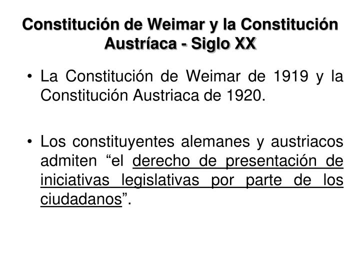 Constitución de Weimar y la Constitución Austríaca - Siglo XX