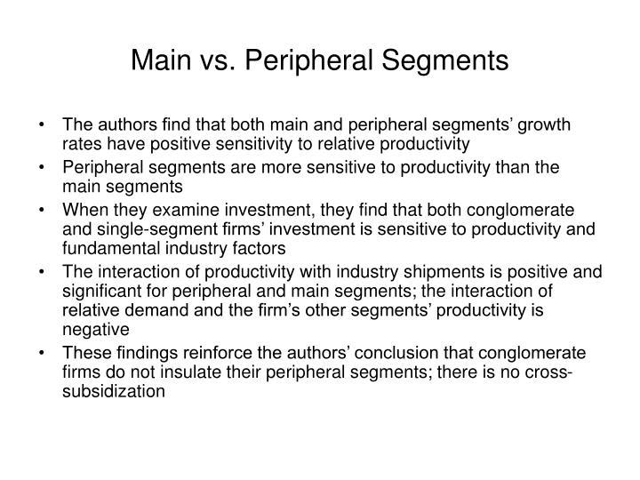 Main vs. Peripheral Segments