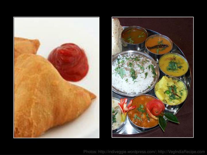Photos: http://indiveggie.wordpress.com/; http://VegIndiaRecipe.com
