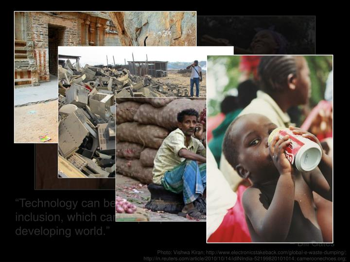 """""""Technology can be a major force to advance financial inclusion, which can help improve the lives of the poor in the developing world."""""""