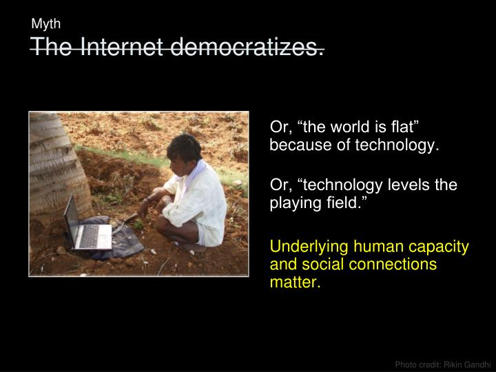 """Or, """"the world is flat"""" because of technology."""