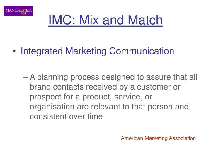 IMC: Mix and Match