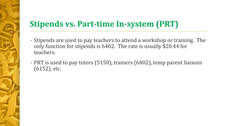 Stipends vs. Part-time In-system (PRT)