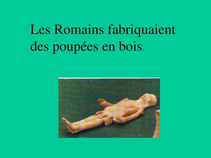 Les Romains fabriquaient des poupées en bois
