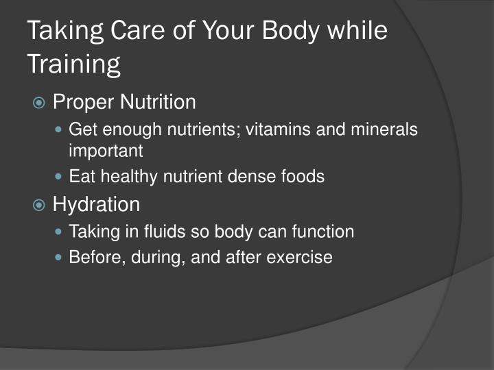 Taking care of your body while training