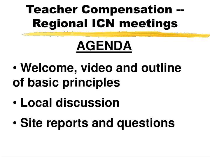 Teacher Compensation -- Regional ICN meetings