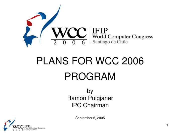 Plans for wcc 2006 program