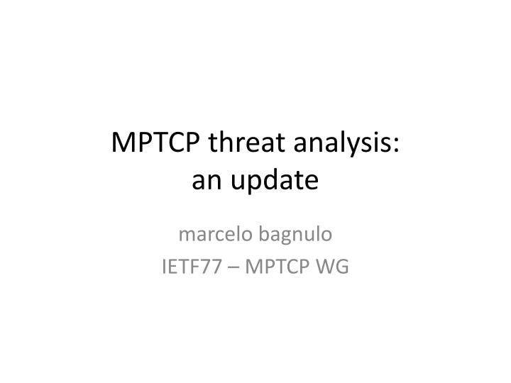 Mptcp threat analysis an update