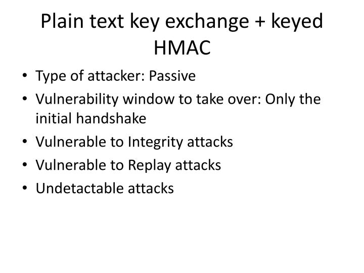 Plain text key exchange + keyed HMAC