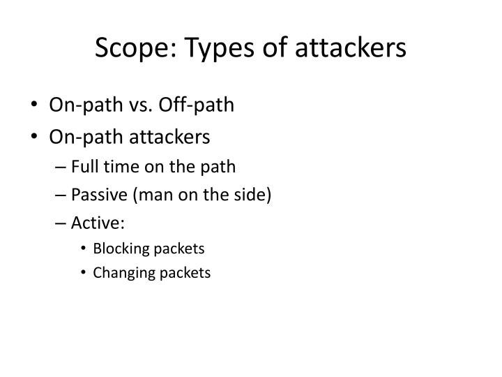 Scope: Types of attackers
